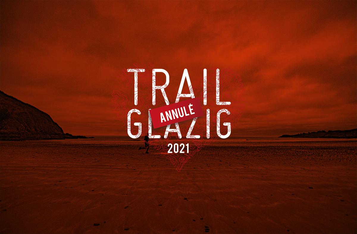 Annulation Trail Glazig 2021